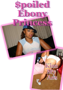 Spoiled Ebony Princess